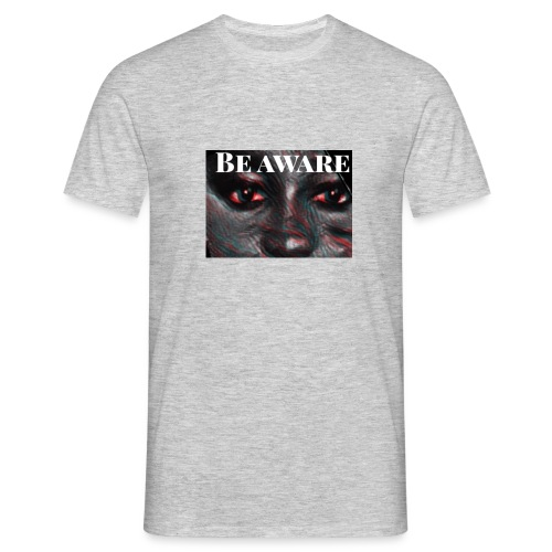 Be Aware - Men's T-Shirt