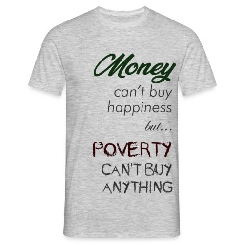 Money can't buy happiness - Maglietta da uomo