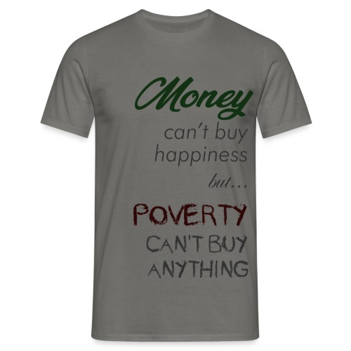 Money can't buy happiness - Maglietta da uomo