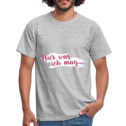 Nur was ich mag - Männer T-Shirt