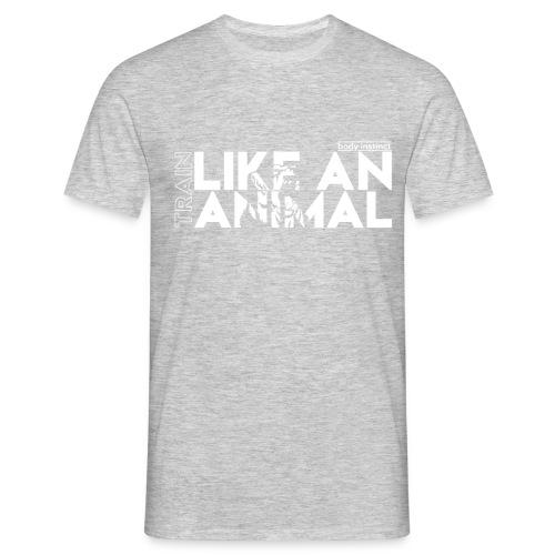 Bodybuilding - Like an animal by body instinct - Männer T-Shirt