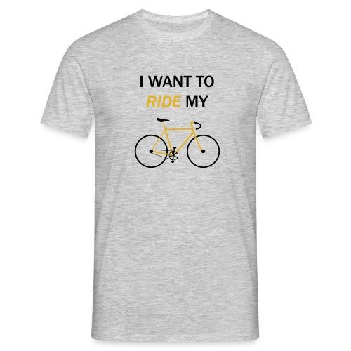 I want to ride my bike - Maglietta da uomo