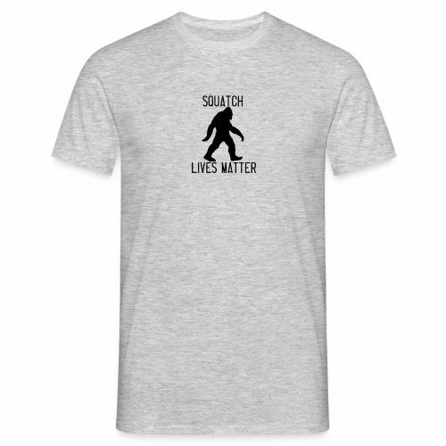Squatch Lives Matter - Men's T-Shirt