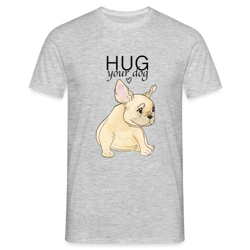 Hug Your Dog - T-shirt Homme