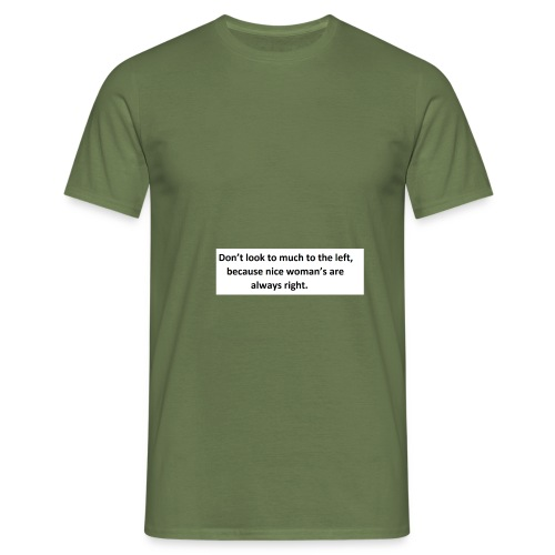 woman s are always right - Mannen T-shirt