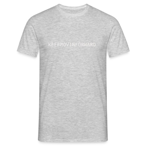 keepmovinforwardtext - T-shirt herr