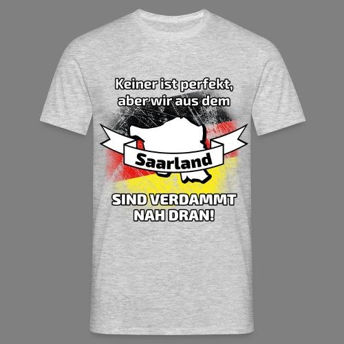 Perfekt Saarland - Männer T-Shirt