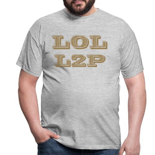 LOL L2P - Männer T-Shirt