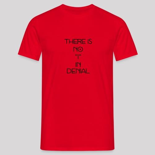 No I in denial - Mannen T-shirt