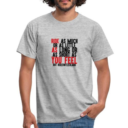 Ride as you feel - T-shirt Homme