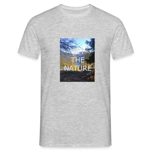 Get the Nature - Männer T-Shirt