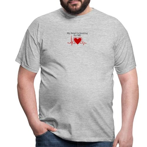 My heart is beating for me - Herre-T-shirt