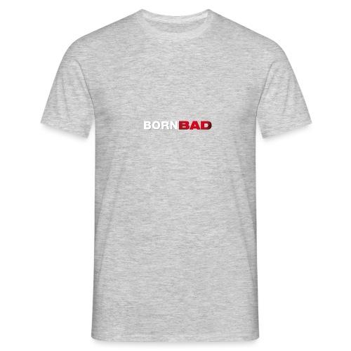 Born Bad - Men's T-Shirt