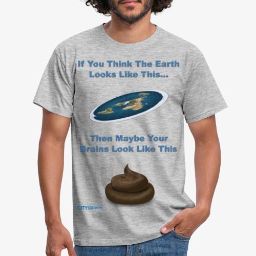 Flat Earth Brains - Men's T-Shirt