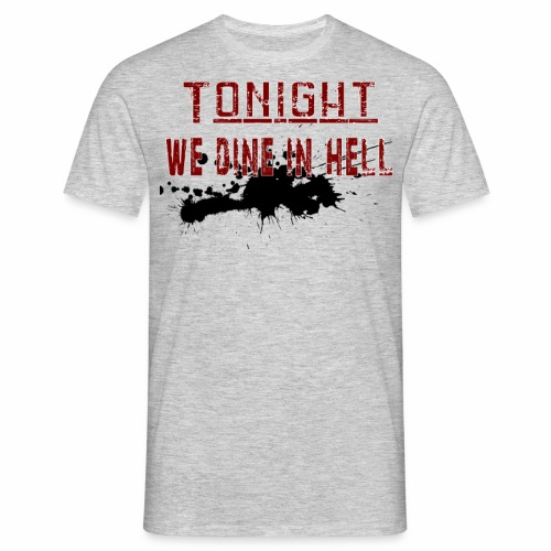 Tonight We Dine In Hell - T-shirt herr