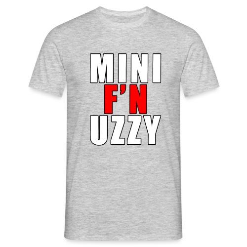 Mini F'N Uzzy - Men's T-Shirt