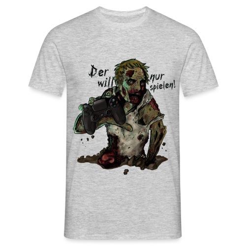 Der will nur spielen - Männer T-Shirt