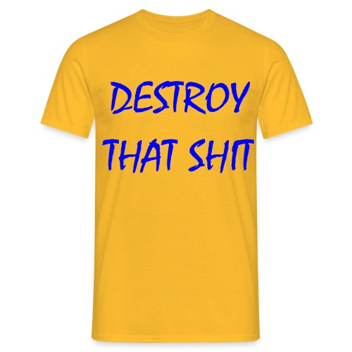 DestroyThatSh ** _ blue - Men's T-Shirt
