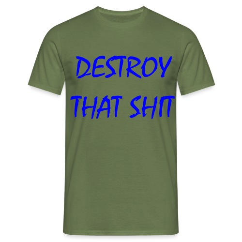DestroyThatSh ** _ blue - Men's T-Shirt