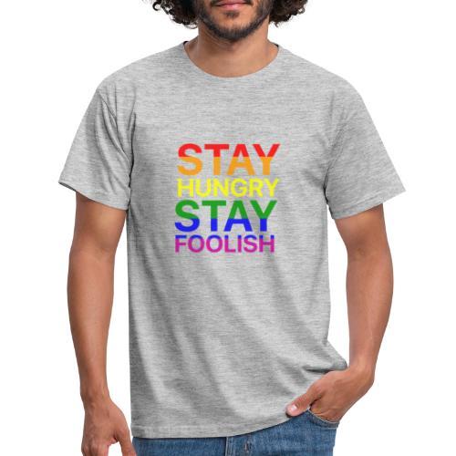 Stay Hungry, Stay Foolish - Maglietta da uomo