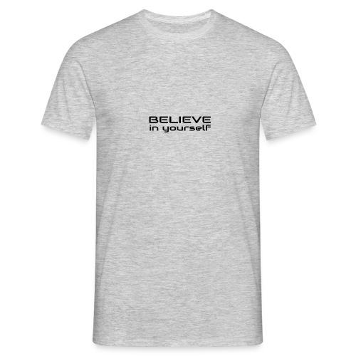 believe in yourself 1 - Männer T-Shirt