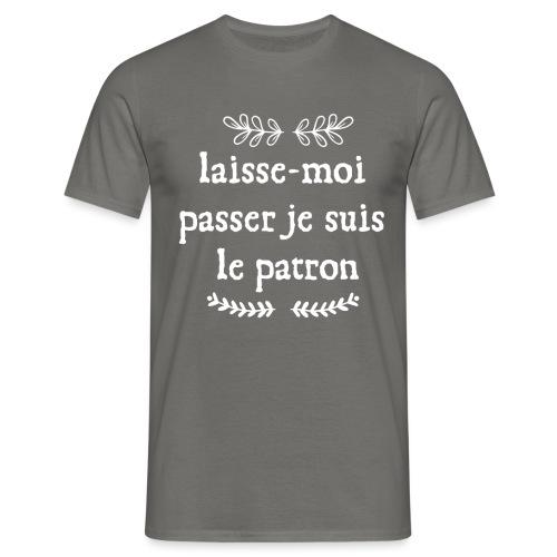 laisse-moi passer je suis le patron - T-shirt Homme