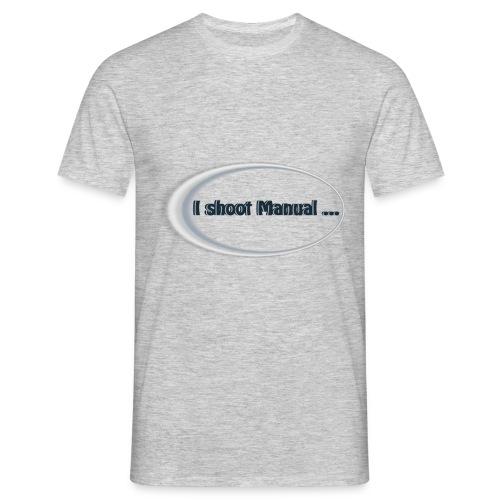 I shoot manual slogan - Men's T-Shirt