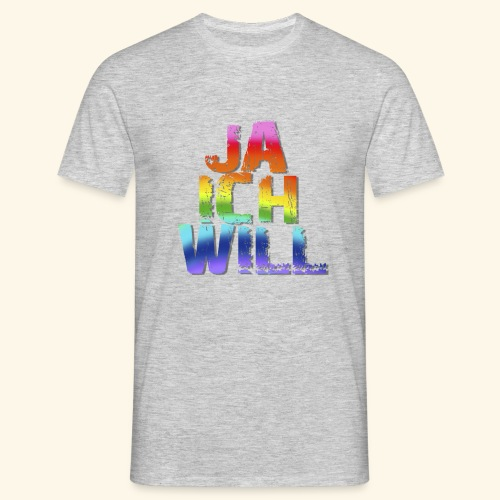 ja ich will! - Männer T-Shirt