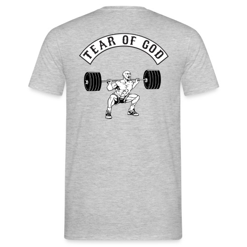 TEAR OF GOD LIFTING - Männer T-Shirt