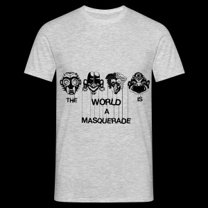 The World is a Masqeurade - Männer T-Shirt