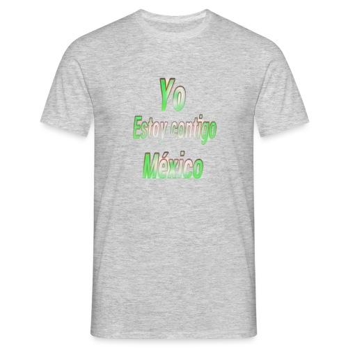 Yo Estoy contigo Mexico - Camiseta hombre