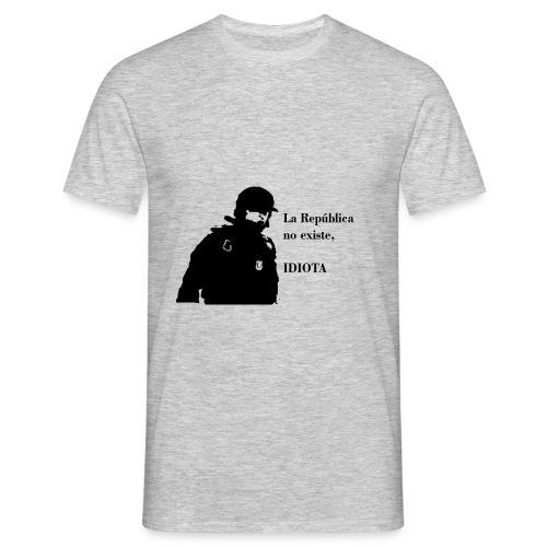 La repúlica no existe idiota. Camiseta básica. - Camiseta hombre