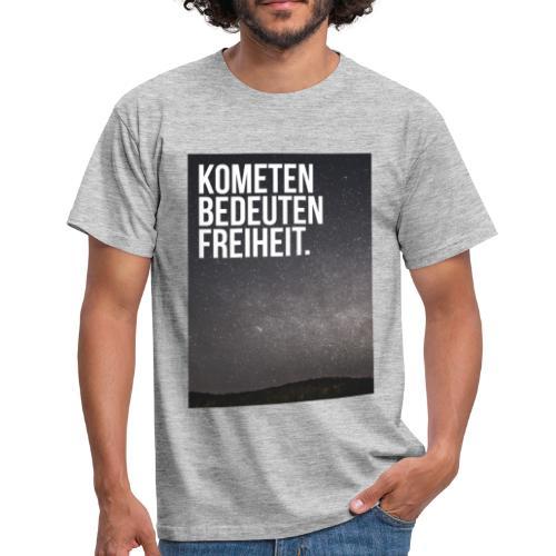Kometen bedeuten Freiheit. - Männer T-Shirt