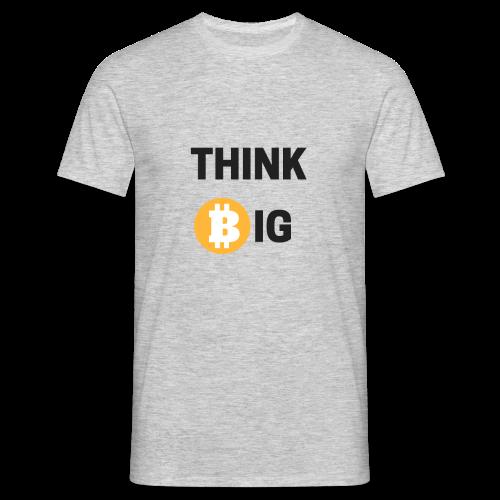 Think Big - Männer T-Shirt