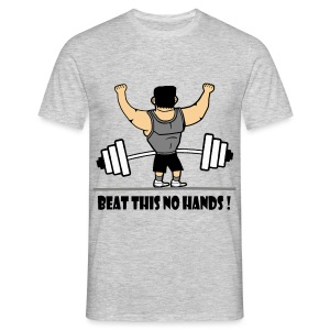 BEAT THIS NO HANDS ! - Men's T-Shirt