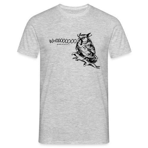 Whooo! - Männer T-Shirt