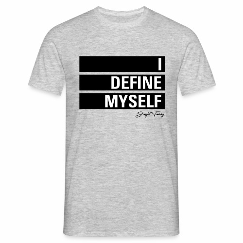 I define myself - Männer T-Shirt