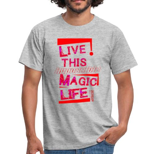 live this magic life tekst rood - Mannen T-shirt
