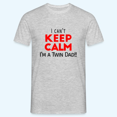 I Can't Keep Calm (Dad's Only!) - Mannen T-shirt