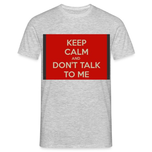 Don't Talk to me - Men's T-Shirt