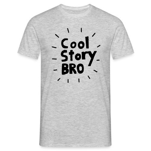 cool story bro - Männer T-Shirt