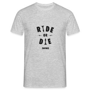 Fortnite Ride or Die - Men's T-Shirt