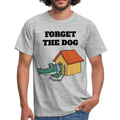 Forget The Dog - Männer T-Shirt