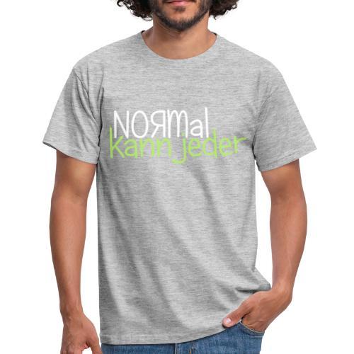 Normal kann jeder - Männer T-Shirt