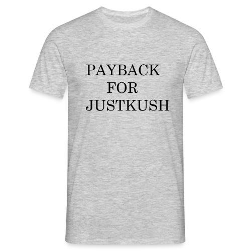PAYBACK FOR JUSTKUSH - Männer T-Shirt