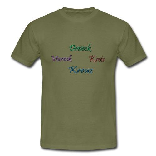 Dreieck,Kreis,Kreuz,Viereck - Männer T-Shirt
