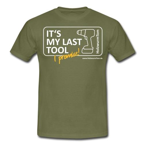 NEU 2020 It s My Last Tool I Promise Front/Back - Männer T-Shirt