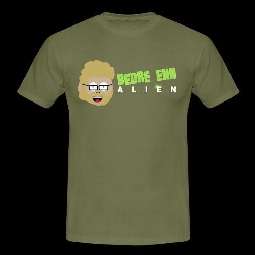 Bedre enn Alien - T-skjorte for menn