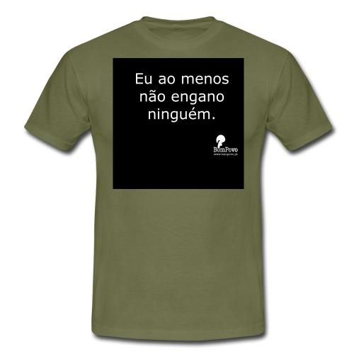 Eu ao menos não engano ninguém preta - Men's T-Shirt