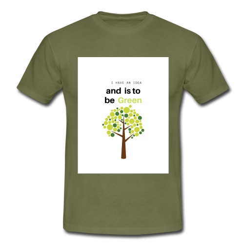 I have an idea and is to be green - Camiseta hombre